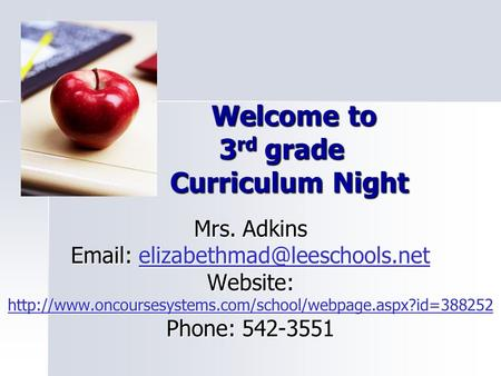 Welcome to 3 rd grade Curriculum Night Welcome to 3 rd grade Curriculum Night Mrs. Adkins