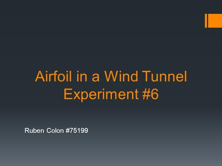 Airfoil in a Wind Tunnel Experiment #6