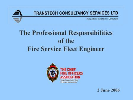 The Professional Responsibilities of the Fire Service Fleet Engineer 2 June 2006.