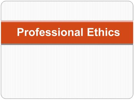 "Professional Ethics. What are Ethics?. Ethics can be defined broadly as ""A set of moral principles or values"". Or…"