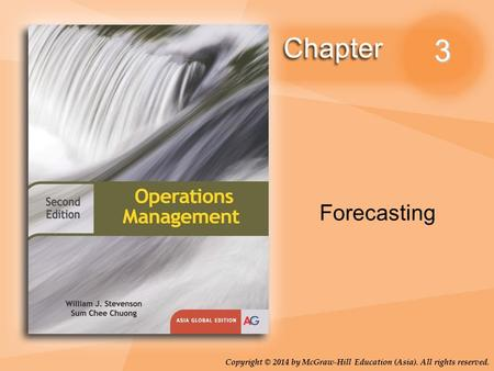 Copyright © 2014 by McGraw-Hill Education (Asia). All rights reserved. 3 Forecasting.