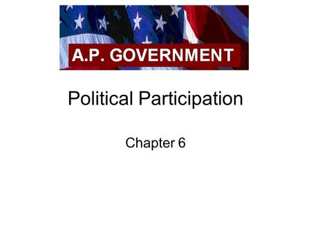 Political Participation Chapter 6. Non-Voting Voting-age population v. Registered Voters A relatively low percentage of the adult population is registered.