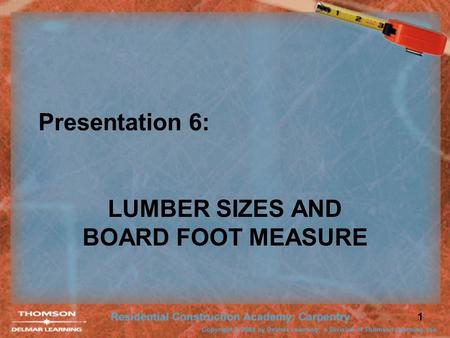 LUMBER SIZES AND BOARD FOOT MEASURE