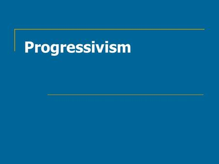 Progressivism. What is Progressivism? Range of economic, social, political and moral reforms Gained support from the urban college educated middle class.