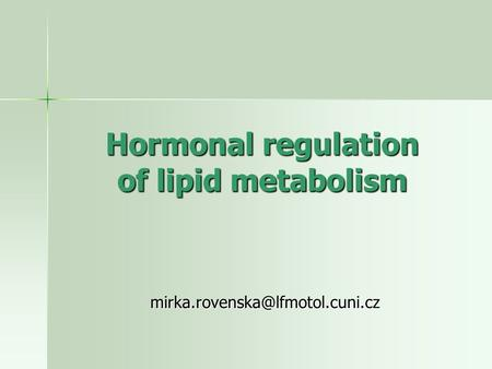 Hormonal regulation of lipid metabolism