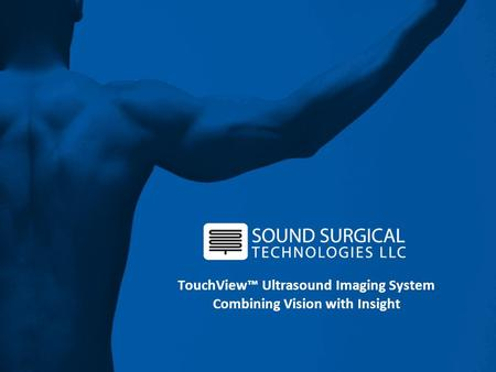 TouchView™ Ultrasound Imaging System Combining Vision with Insight.