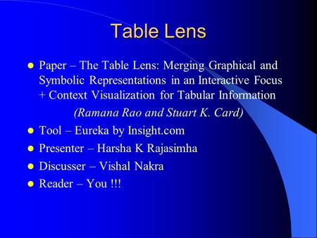 Table Lens Paper – The Table Lens: Merging Graphical and Symbolic Representations in an Interactive Focus + Context Visualization for Tabular Information.