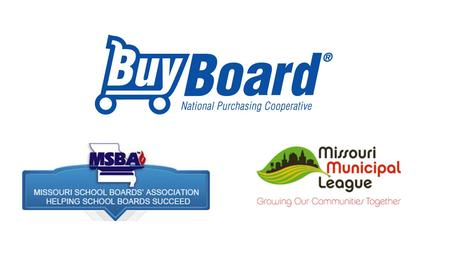 What is BuyBoard? Overview  BuyBoard is a Purchasing Cooperative  16 year history  Meets all Missouri bid laws  Gains members access to a wide range.