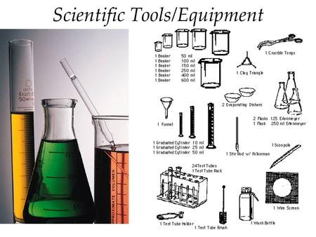 Scientific Tools/Equipment. Measuring Volume - Graduated cylinder is the most accurate to measure liquids Flask is used for mixing/swirling, rough measurements.