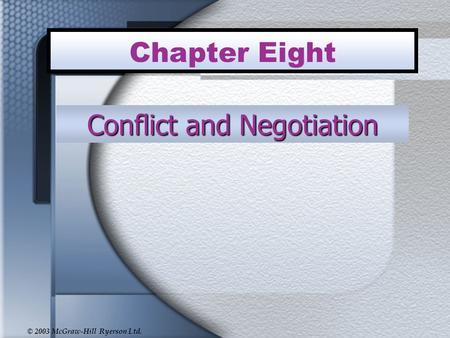 © 2003 McGraw-Hill Ryerson Ltd. Chapter Eight Conflict and Negotiation.