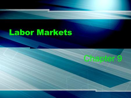 Labor Markets Chapter 9. The US Labor Force Anyone 16 and over that is actively seeking a job –98% are members of the civilian labor force –2% are members.