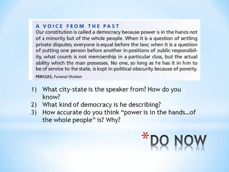 "1)What city-state is the speaker from? How do you know? 2)What kind of democracy is he describing? 3)How accurate do you think ""power is in the hands…of."