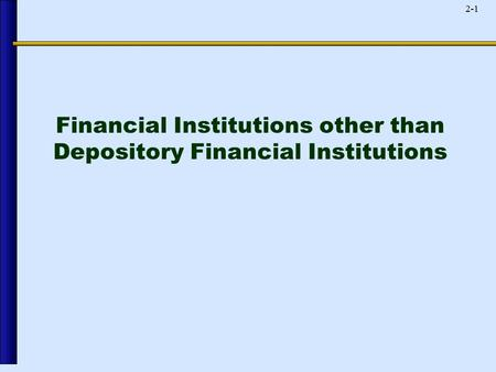 2-1 Financial Institutions other than Depository Financial Institutions.