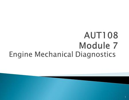 Engine Mechanical Diagnostics 1. 2 Introduction To Diagnosis.
