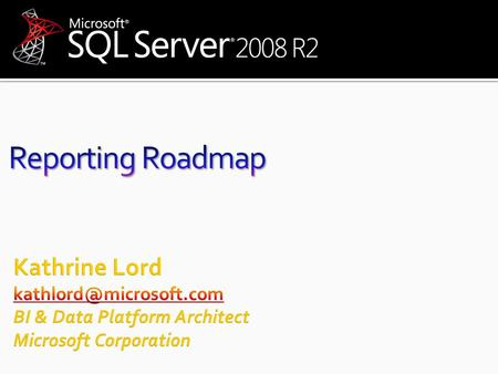 SQL Server 2008 R2 Report Builder 3.0 SQL Server 2008 Feature Pack Report Builder 2.0 SQL Server 2008 General Availability Authoring & Collaboration (Acquisition: