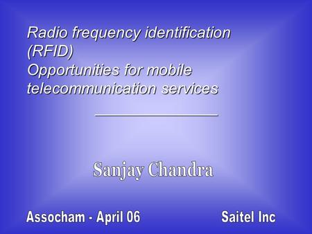Radio frequency identification (RFID) Opportunities for mobile telecommunication services ______________ ______________.