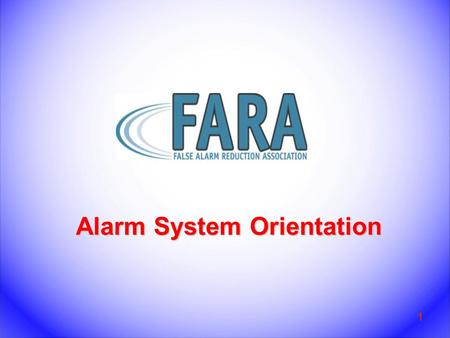 1 Alarm System Orientation Welcome Training & Certification Committee Your Instructors Are: 2.