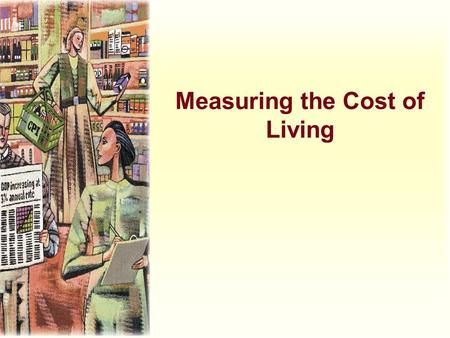 Measuring the Cost of Living. u Inflation refers to a situation in which the economy's overall price level is rising. u The inflation rate is the percentage.