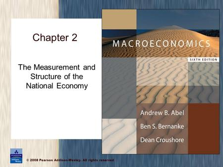 © 2008 Pearson Addison-Wesley. All rights reserved The Measurement and Structure of the National Economy Chapter 2.