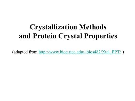 Crystallization Methods and Protein Crystal Properties