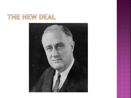  Roosevelt's policies to end the Depression became known as the New Deal  Before Roosevelt was inaugurated in March 1933 over 4,000 banks had collapsed.