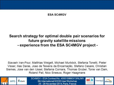 SC4MGV – ESA Contract No. 4000108663/13/NL/MV 5th International GOCE User Workshop 25 - 28 November 2014, Paris, France ESA SC4MGV Search strategy for.