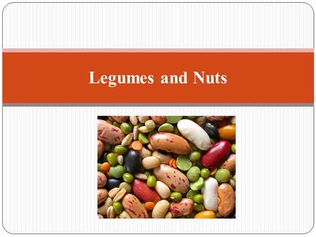 Legumes and Nuts. Structure Legumes are plants whose seeds grow in pods that split along both sides when ripe. Black beans, dry peas, pinto beans, soybeans,