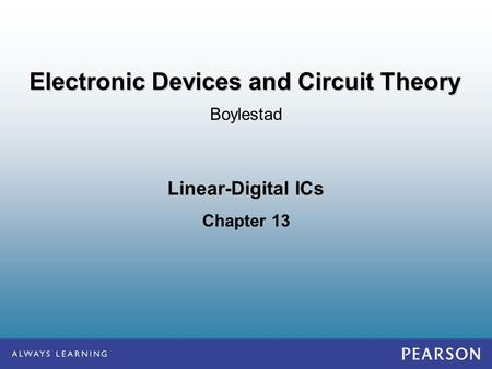 Linear-Digital ICs Chapter 13 Boylestad Electronic Devices and Circuit Theory.