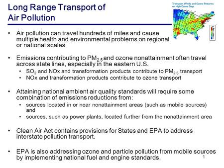 1 Long Range Transport of Air Pollution Air pollution can travel hundreds of miles and cause multiple health and environmental problems on regional or.