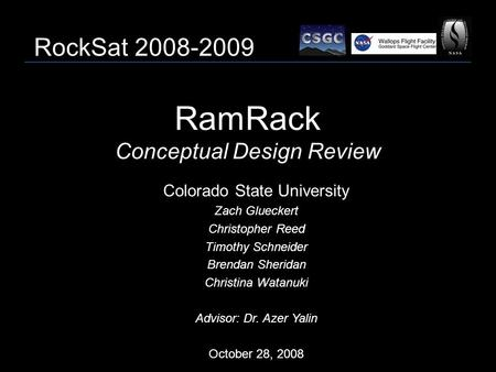 RamRack Conceptual Design Review Colorado State University Zach Glueckert Christopher Reed Timothy Schneider Brendan Sheridan Christina Watanuki Advisor: