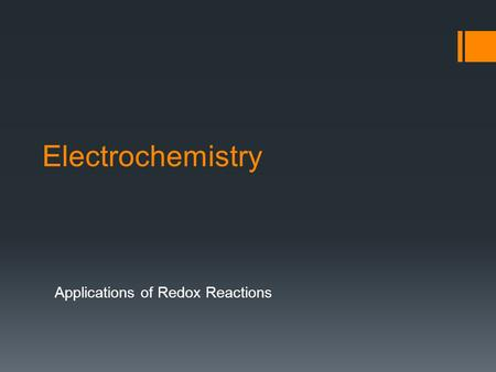 Electrochemistry Applications of Redox Reactions.
