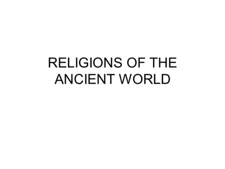 RELIGIONS OF THE ANCIENT WORLD. JUDAISM Founded by Hebrews who lived in Palestine God: Yahweh Holy Book: Torah Ten Commandments Covenent: Obey God's commandments.