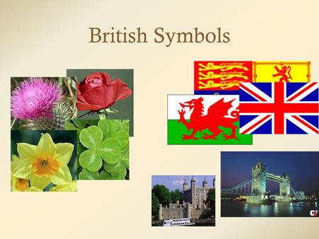 British Symbols. The United Kingdom of Great Britain and Northern Ireland.