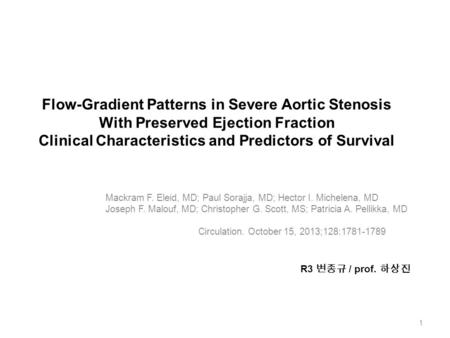 Flow-Gradient Patterns in Severe Aortic Stenosis With Preserved Ejection Fraction Clinical Characteristics and Predictors of Survival Mackram F. Eleid,