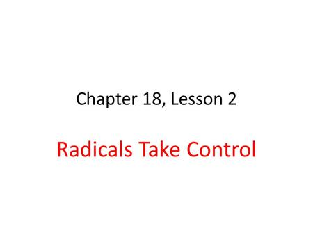 Chapter 18, Lesson 2 Radicals Take Control. African American Rights South passed black codes to control freed slaves They couldn't own or rent farms Didn't.