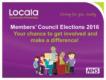 Members' Council Elections 2016 Your chance to get involved and make a difference!
