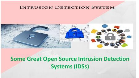 Some Great Open Source Intrusion Detection Systems (IDSs)
