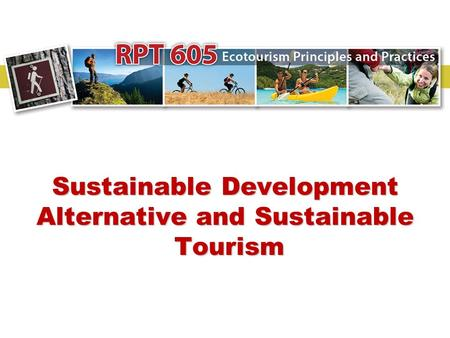 Sustainable Development Alternative and Sustainable Tourism.
