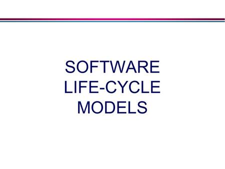 Slide 3.1 © The McGraw-Hill Companies, 2002 SOFTWARE LIFE-CYCLE MODELS.