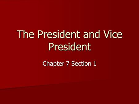 The President and Vice President Chapter 7 Section 1.