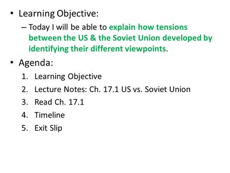 Learning Objective: – Today I will be able to explain how tensions between the US & the Soviet Union developed by identifying their different viewpoints.