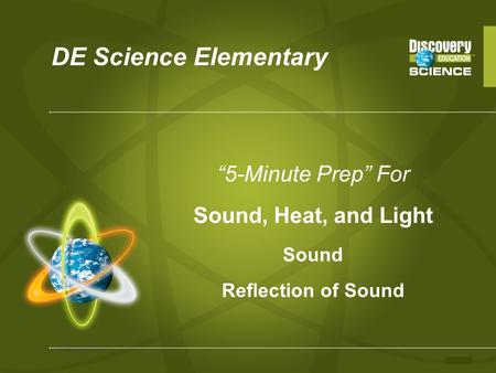 "DE Science Elementary ""5-Minute Prep"" For Sound, Heat, and Light Sound Reflection of Sound."