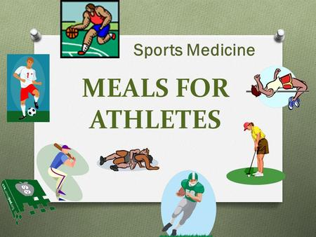MEALS FOR ATHLETES Sports Medicine. Think back to when you had a game….. 1. What did you eat and drink before the game? 2. How did you feel during the.