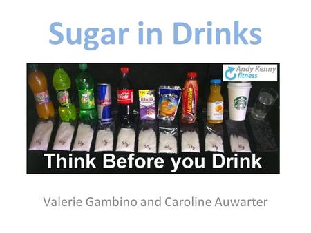 Valerie Gambino and Caroline Auwarter Sugar in Drinks.