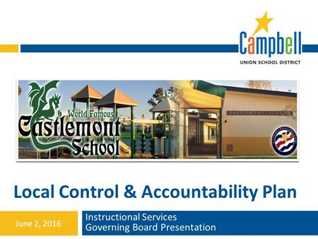 Local Control & Accountability Plan Instructional Services Governing Board Presentation June 2, 2016.