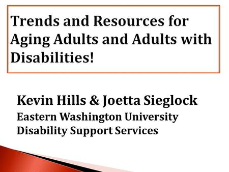 Kevin Hills & Joetta Sieglock Eastern Washington University Disability Support Services.