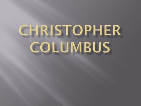 What do you think you know about Columbus? Columbus sailed the blue in 14 hundred 92… 1492.