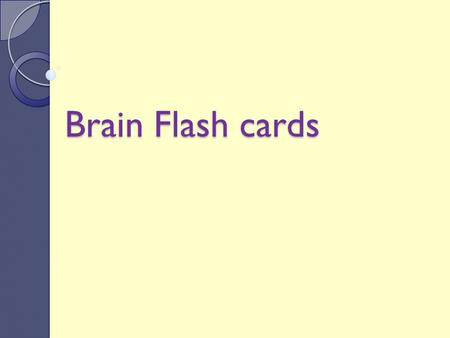 Brain Flash cards. Frontal Lobe Output center of brain Personality Morals and ethics Ability to form words for speaking Skeletal muscle movement (voluntary.