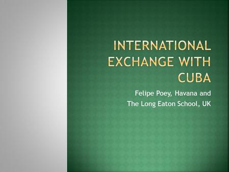 Felipe Poey, Havana and The Long Eaton School, UK.