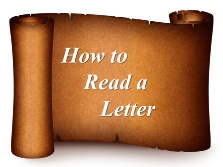 How to Read a Letter. Honey: Meet ya at the Olive Garden tonight! XOXOXO.